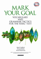 Mark Your Goal: Vocabulary and Grammar Tactics for the TOEIC(R) test�i��b�ƕ��@�ōU������TOEIC(R)�e�X�g�j